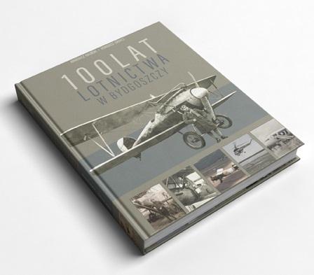 """Monografia """"100 lat lotnictwa w Bydgoszczy"""""""